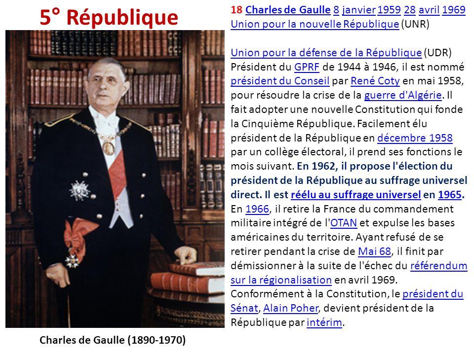 18 Charles de Gaulle 8 janvier 1959 28 avril 1969 Union pour la nouvelle République (UNR) Union pour la défense de la République (UDR) Président du GP
