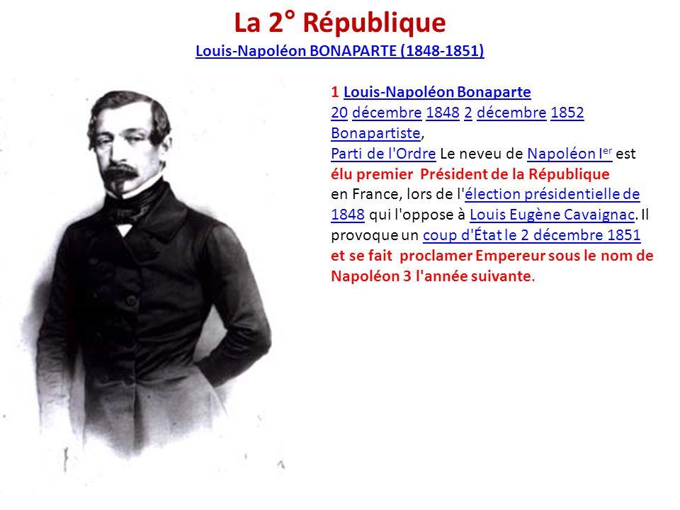 1 Louis-Napoléon BonaparteLouis-Napoléon Bonaparte 2020 décembre 1848 2 décembre 1852 Bonapartiste, Parti de l'Ordre Le neveu de Napoléon I er est élu