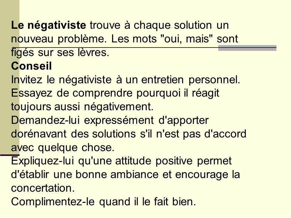 Le négativiste trouve à chaque solution un nouveau problème. Les mots