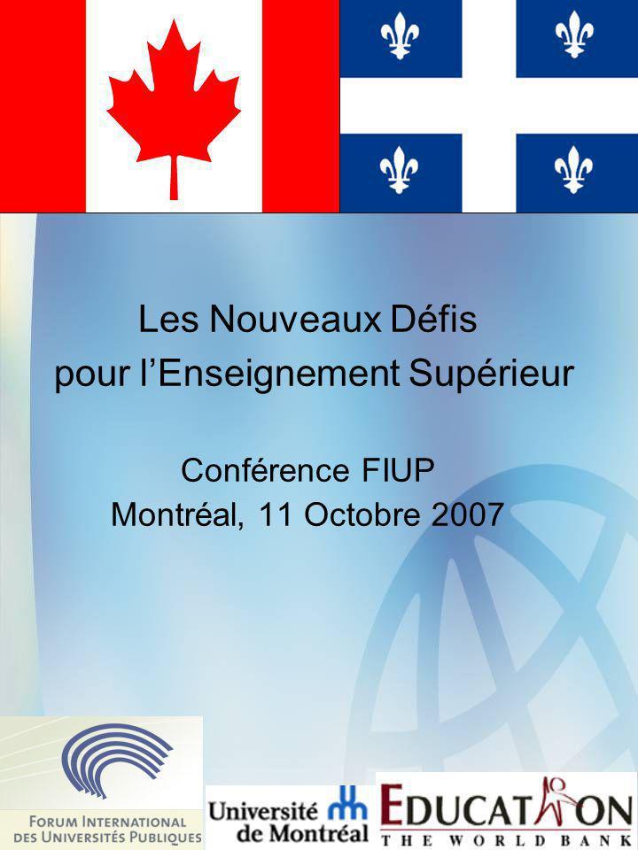 Les Nouveaux Défis pour l'Enseignement Supérieur Conférence FIUP Montréal, 11 Octobre 2007