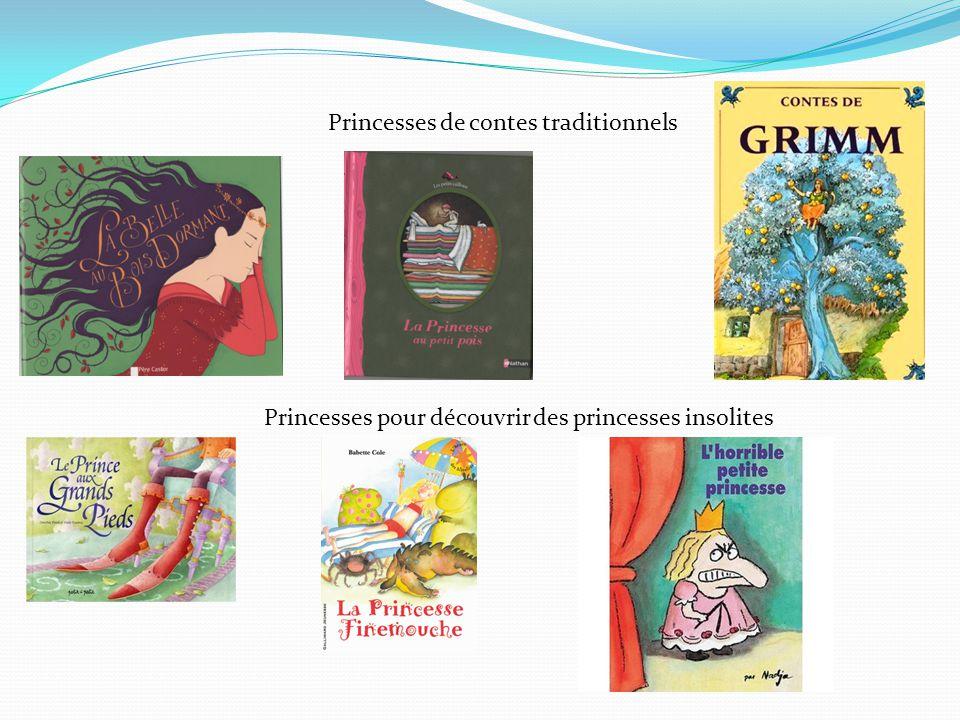 Princesses de contes traditionnels Princesses pour découvrir des princesses insolites