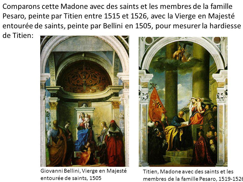Giovanni Bellini, Vierge en Majesté entourée de saints, 1505 Titien, Madone avec des saints et les membres de la famille Pesaro, 1519-1526 Comparons c