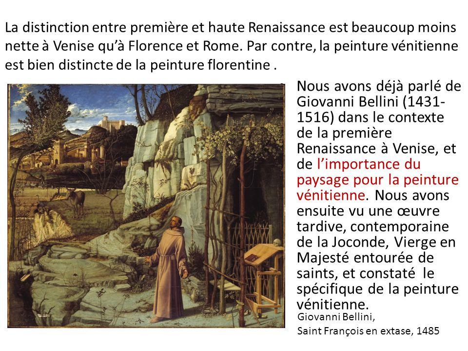 La distinction entre première et haute Renaissance est beaucoup moins nette à Venise qu'à Florence et Rome. Par contre, la peinture vénitienne est bie