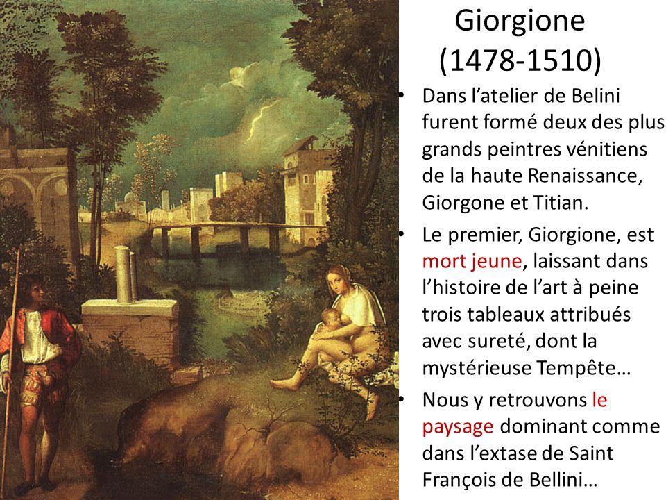 Giorgione (1478-1510) • Dans l'atelier de Belini furent formé deux des plus grands peintres vénitiens de la haute Renaissance, Giorgone et Titian. • L