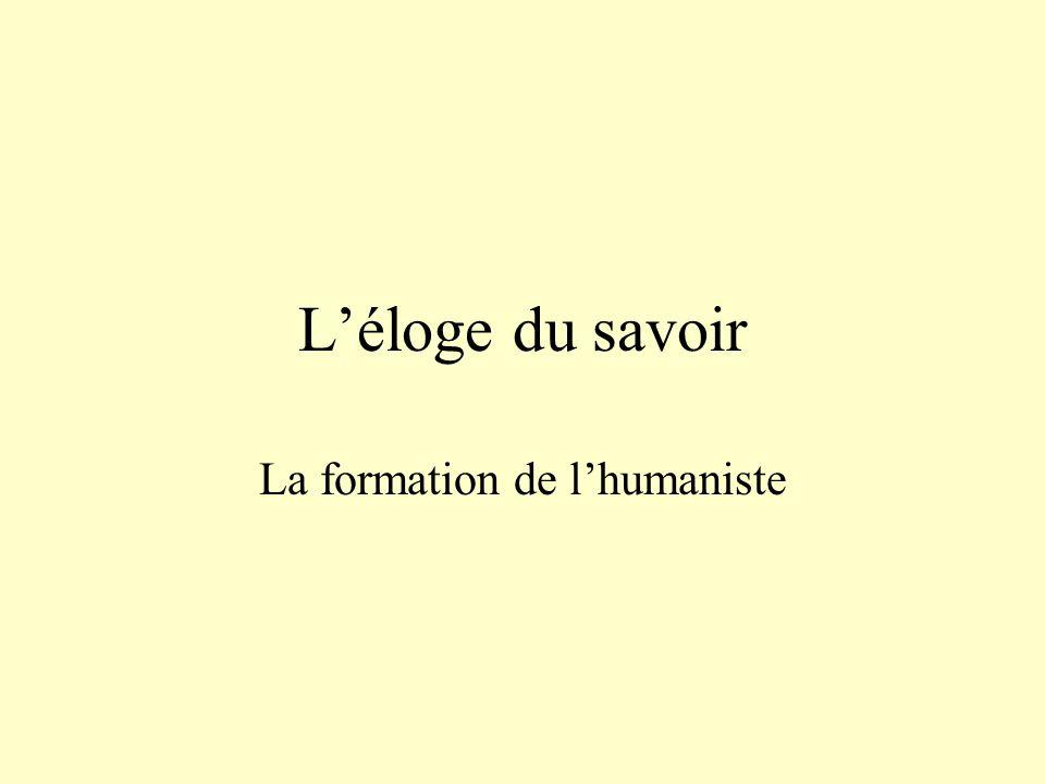 L'éloge du savoir La formation de l'humaniste