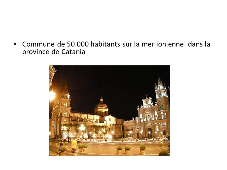 • Commune de 50.000 habitants sur la mer ionienne dans la province de Catania