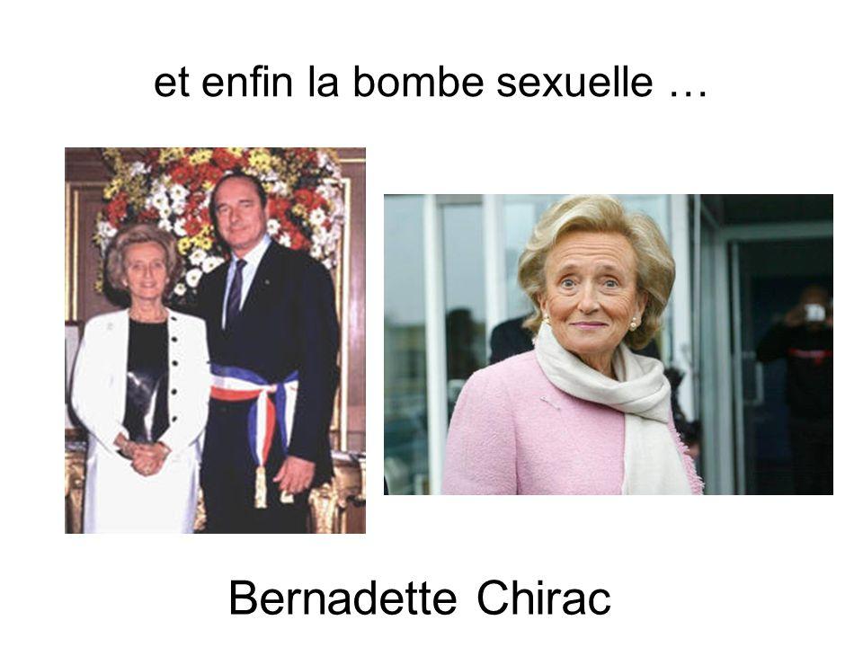 et enfin la bombe sexuelle … Bernadette Chirac