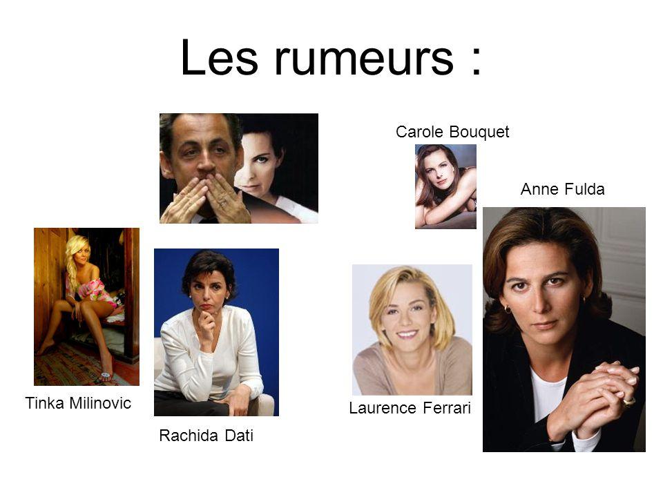 Les rumeurs : Tinka Milinovic Carole Bouquet Anne Fulda Laurence Ferrari Rachida Dati