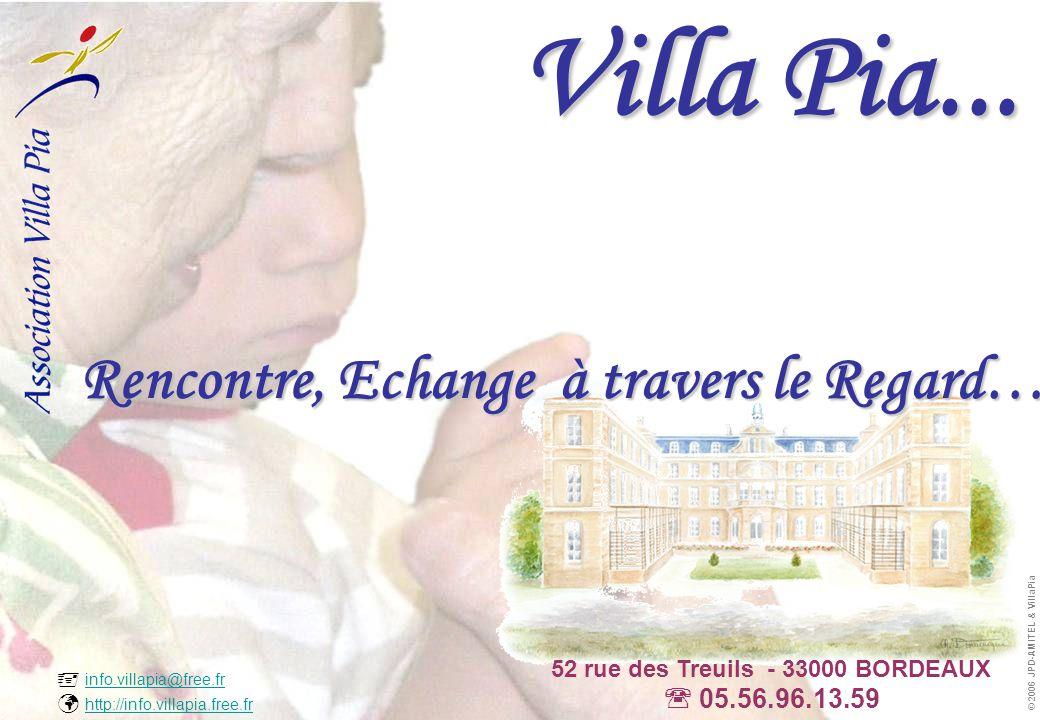  info.villapia@free.fr  http://info.villapia.free.fr info.villapia@free.fr http://info.villapia.free.fr © 2006 JPD-AMITEL & VillaPia Une prise en charge globale...
