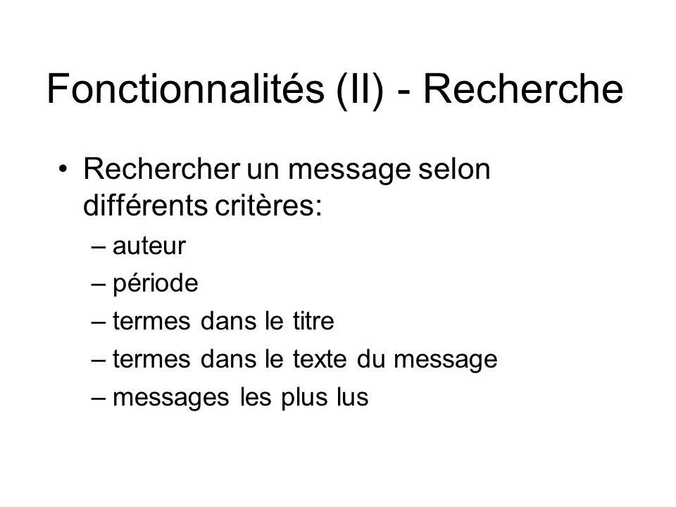 Fonctionnalités (III) - rédaction •Commencer une discussion (ajouter un message) •Répondre à un message •Modifier le texte d un de ses propres messages