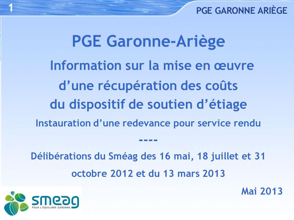 1 PGE Garonne-Ariège Information sur la mise en œuvre d'une récupération des coûts du dispositif de soutien d'étiage Instauration d'une redevance pour