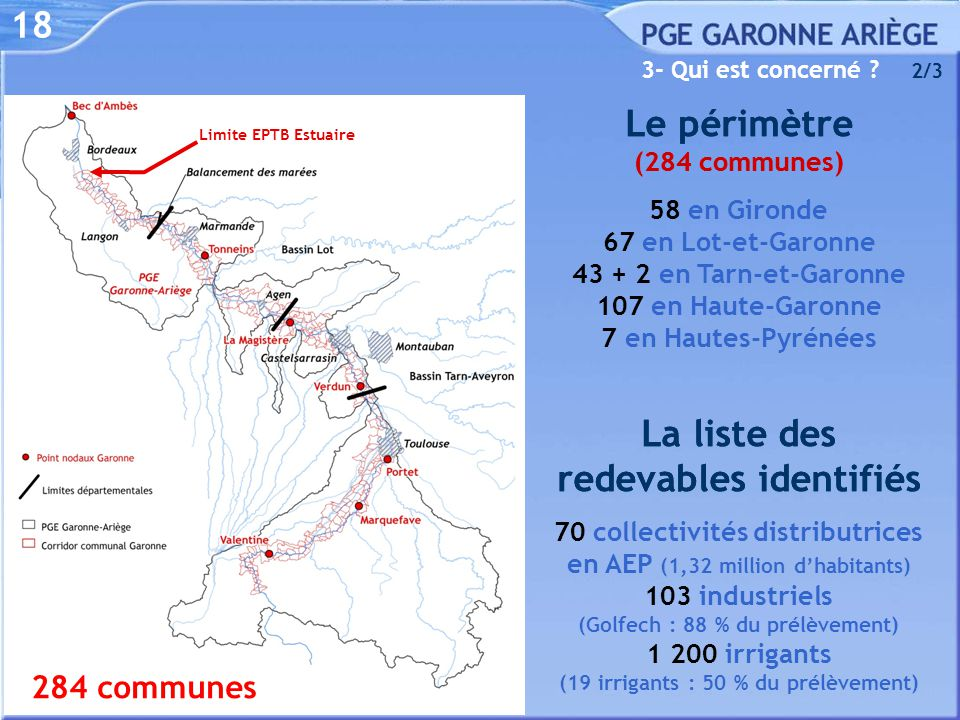 18 Le périmètre (284 communes) 58 en Gironde 67 en Lot-et-Garonne 43 + 2 en Tarn-et-Garonne 107 en Haute-Garonne 7 en Hautes-Pyrénées 3- Qui est conce