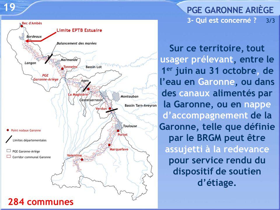 19 3- Qui est concerné ? 3/3 Sur ce territoire, tout usager prélevant, entre le 1 er juin au 31 octobre, de l'eau en Garonne, ou dans des canaux alime