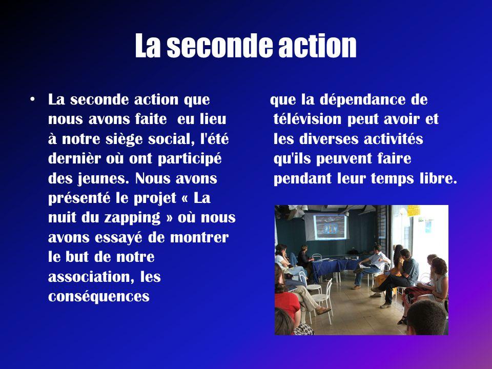 La seconde action • La seconde action que nous avons faite eu lieu à notre siège social, l'été dernièr où ont participé des jeunes. Nous avons présent