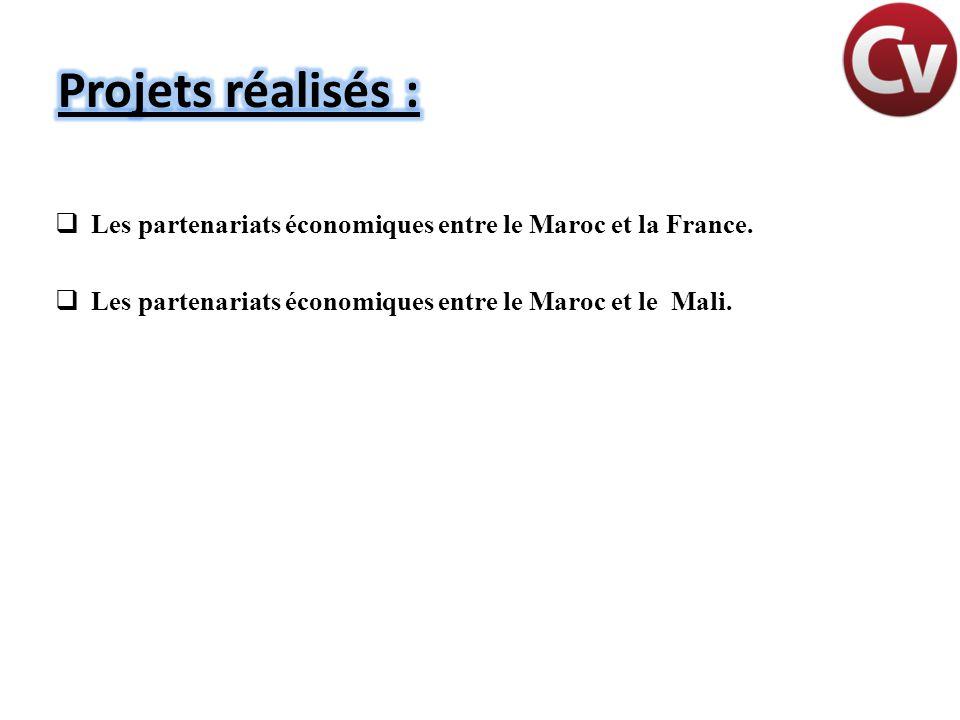  Les partenariats économiques entre le Maroc et la France.  Les partenariats économiques entre le Maroc et le Mali.