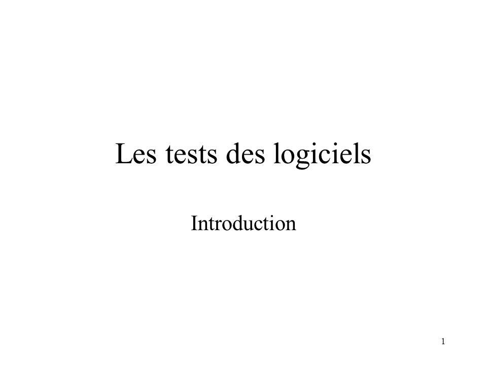 1 Les tests des logiciels Introduction