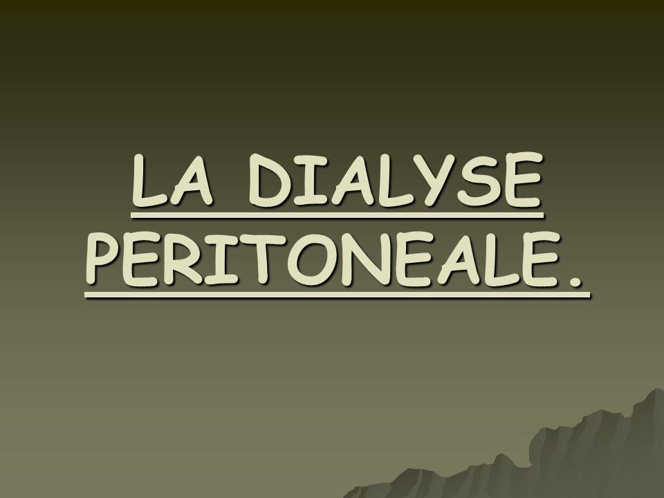 LA DIALYSE PERITONEALE.