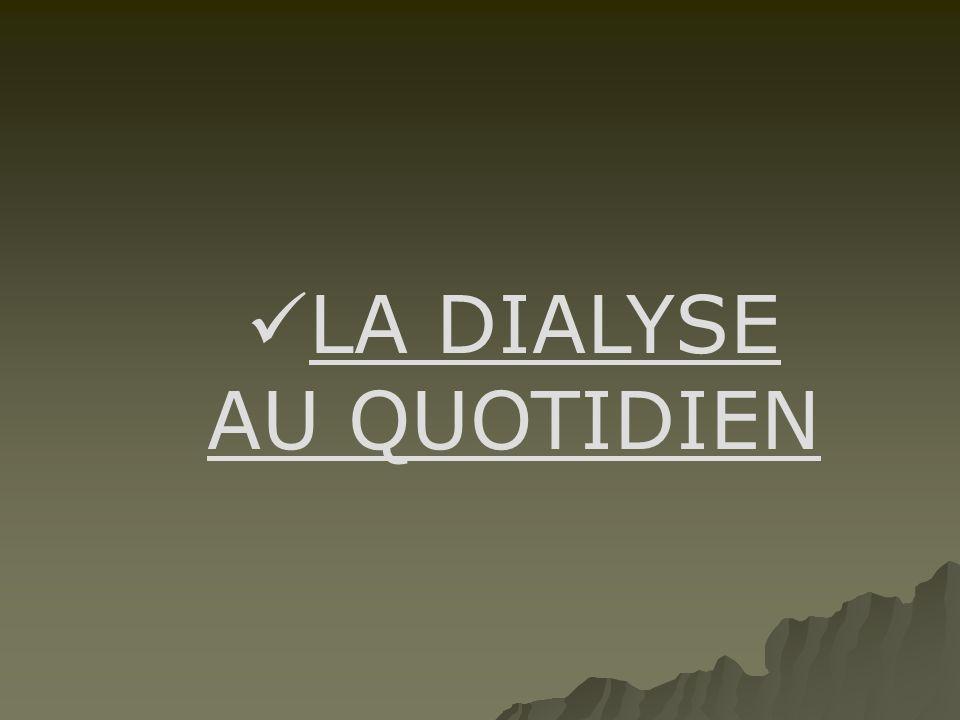  LA DIALYSE AU QUOTIDIEN