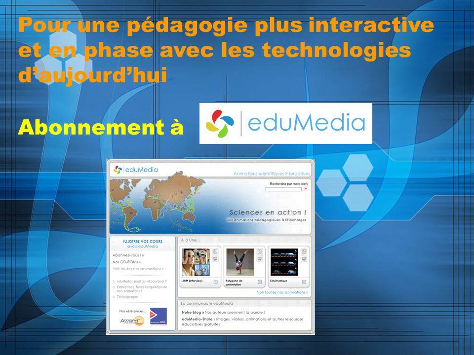 Pour une pédagogie plus interactive et en phase avec les technologies d'aujourd'hui Abonnement à