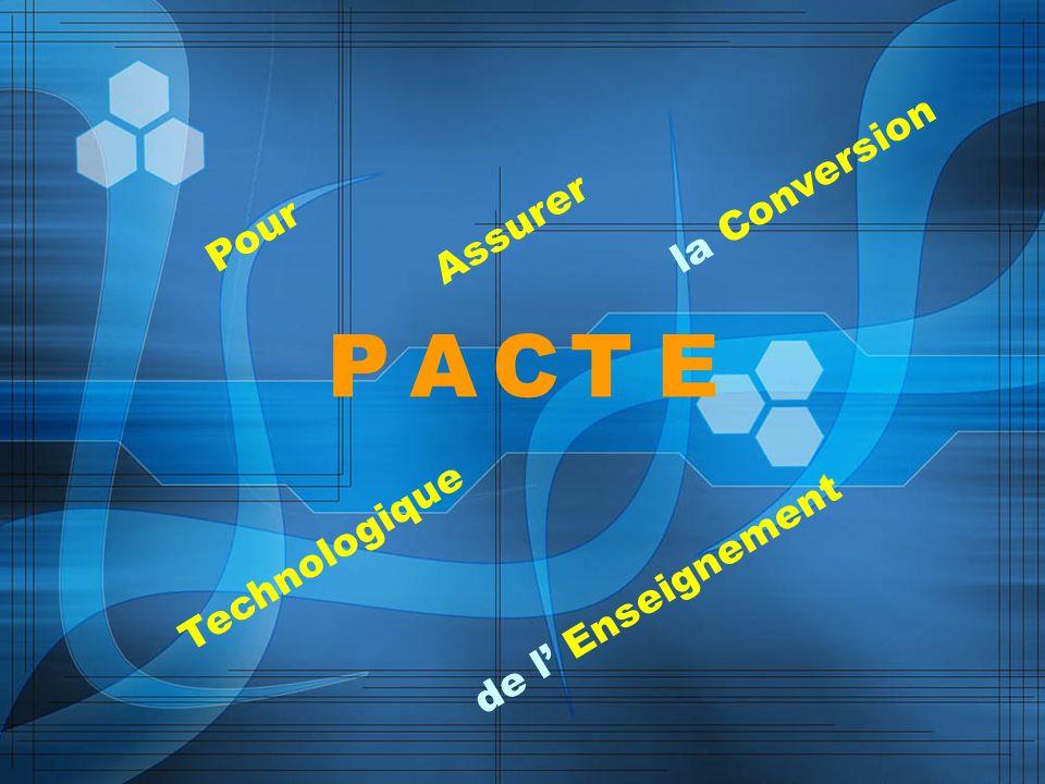 PACTE Pour Assurer la Conversion Technologique de l' Enseignement