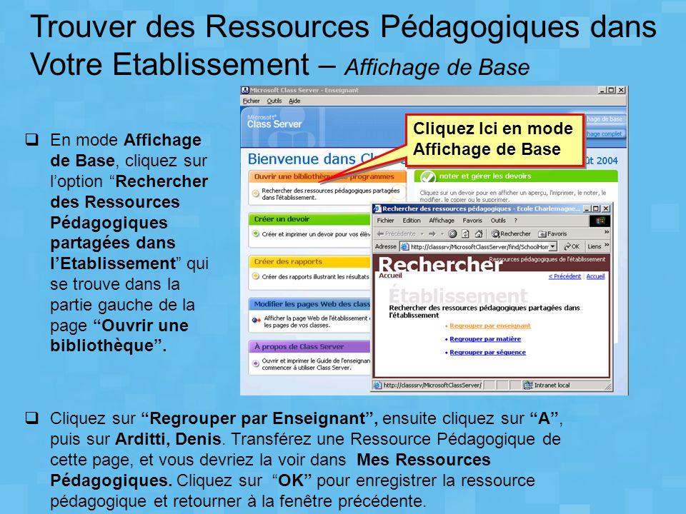 """ Cliquez sur """"Regrouper par Enseignant"""", ensuite cliquez sur """"A"""", puis sur Arditti, Denis. Transférez une Ressource Pédagogique de cette page, et vou"""