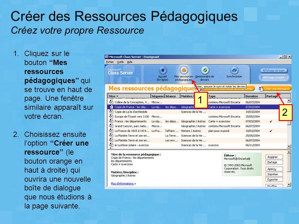 """1.Cliquez sur le bouton """"Mes ressources pédagogiques"""" qui se trouve en haut de page. Une fenêtre similaire apparaît sur votre écran. 2.Choisissez ensu"""