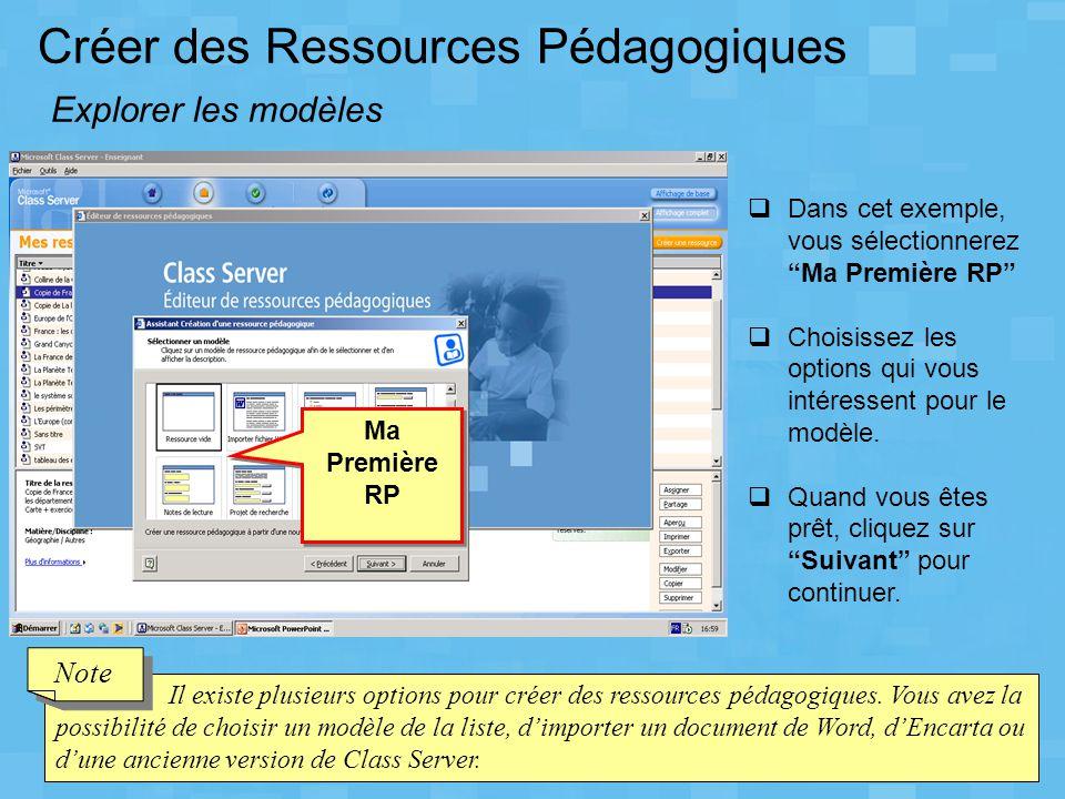 """Créer des Ressources Pédagogiques Explorer les modèles  Dans cet exemple, vous sélectionnerez """"Ma Première RP""""  Choisissez les options qui vous inté"""