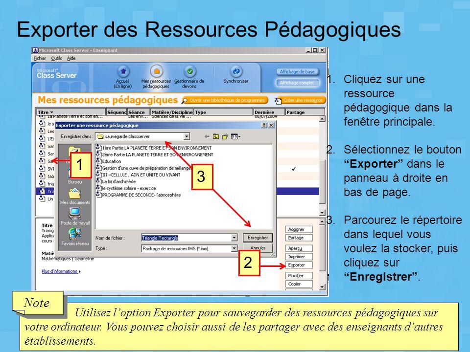 """Exporter des Ressources Pédagogiques 1.Cliquez sur une ressource pédagogique dans la fenêtre principale. 2.Sélectionnez le bouton """"Exporter"""" dans le p"""