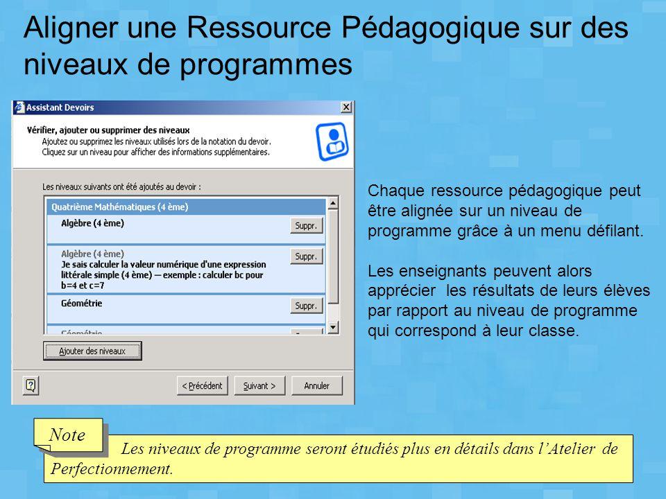 Chaque ressource pédagogique peut être alignée sur un niveau de programme grâce à un menu défilant. Les enseignants peuvent alors apprécier les résult
