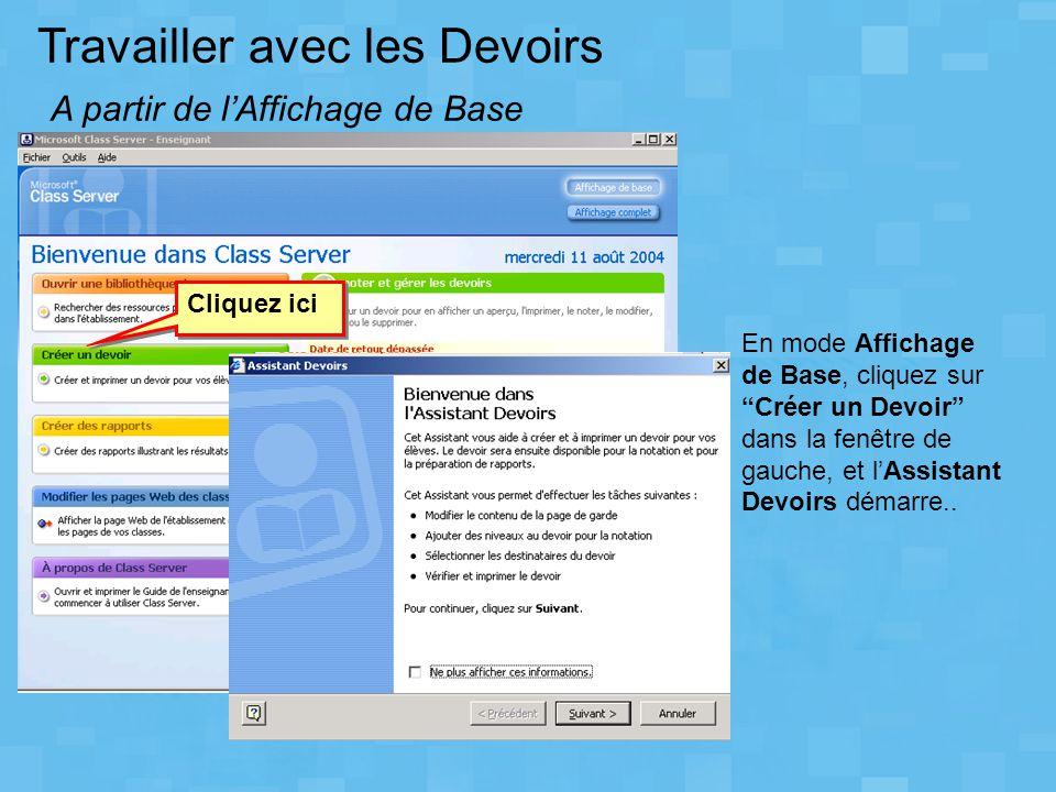 """Travailler avec les Devoirs A partir de l'Affichage de Base En mode Affichage de Base, cliquez sur """"Créer un Devoir"""" dans la fenêtre de gauche, et l'A"""
