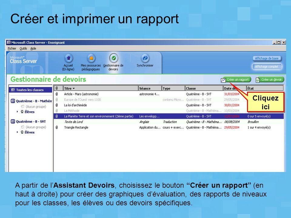 """A partir de l'Assistant Devoirs, choisissez le bouton """"Créer un rapport"""" (en haut à droite) pour créer des graphiques d'évaluation, des rapports de ni"""