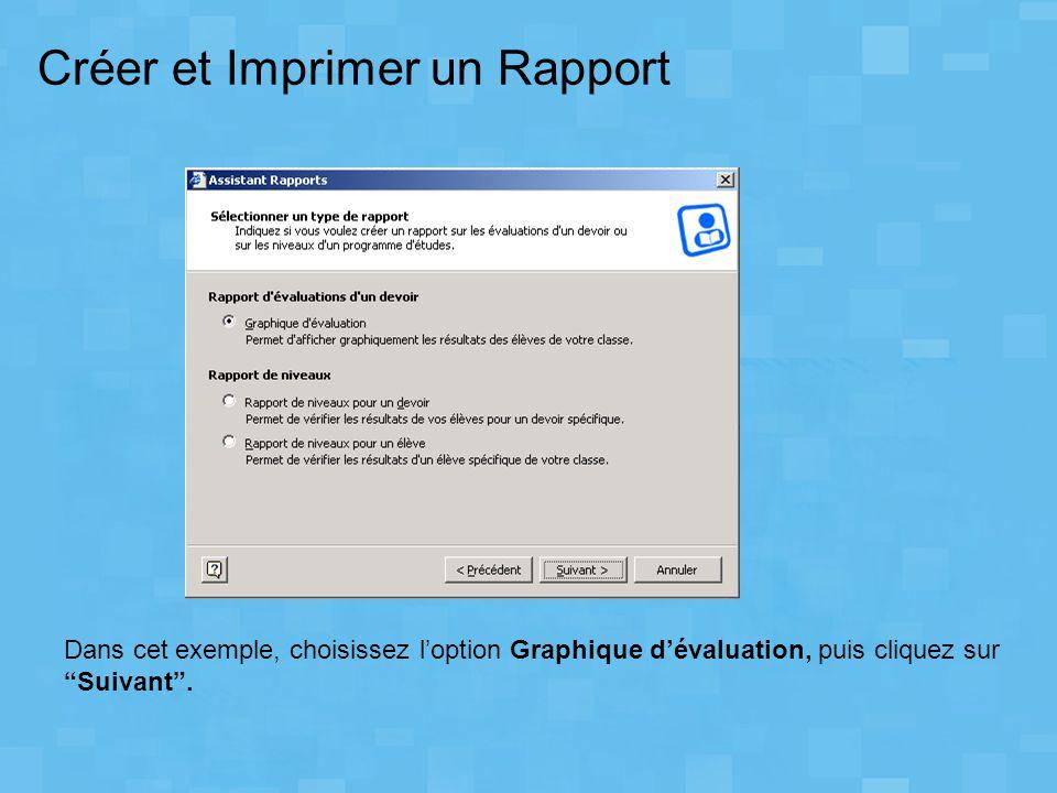"""Dans cet exemple, choisissez l'option Graphique d'évaluation, puis cliquez sur """"Suivant"""". Créer et Imprimer un Rapport"""