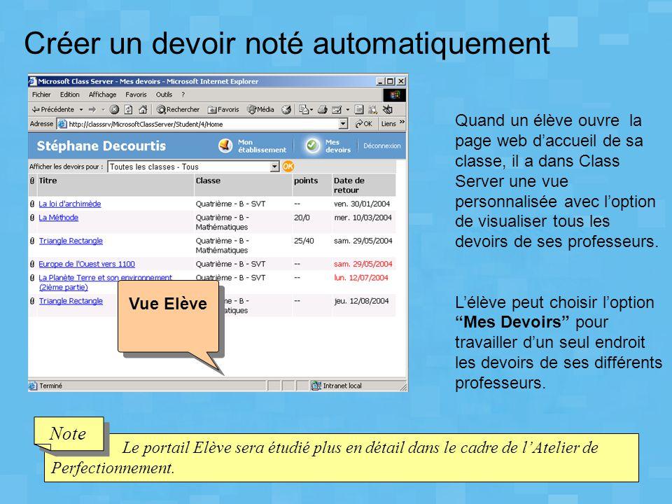 Créer un devoir noté automatiquement Quand un élève ouvre la page web d'accueil de sa classe, il a dans Class Server une vue personnalisée avec l'opti