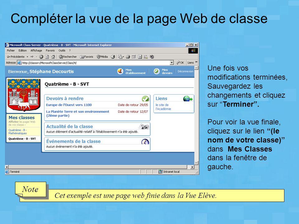 """Compléter la vue de la page Web de classe Une fois vos modifications terminées, Sauvegardez les changements et cliquez sur """"Terminer"""". Pour voir la vu"""