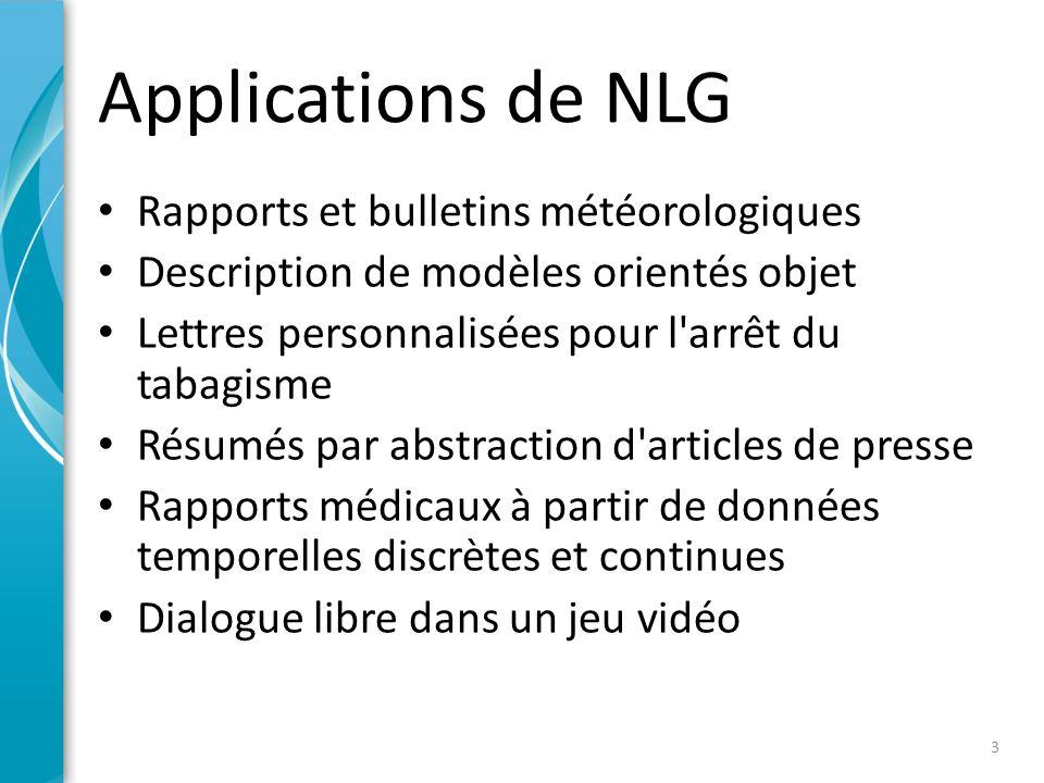 Phases de traitement en NLG • IA • Dépendant du domaine • Linguistique • Indépendant du domaine 4