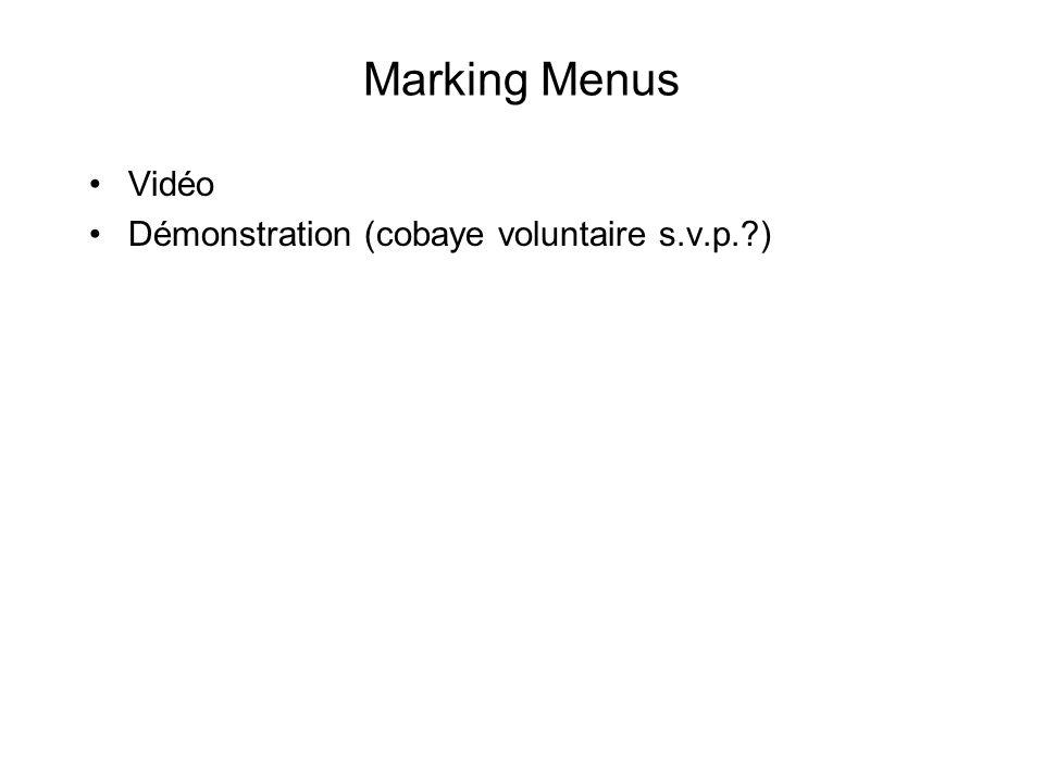 Marking Menus •Vidéo •Démonstration (cobaye voluntaire s.v.p. )