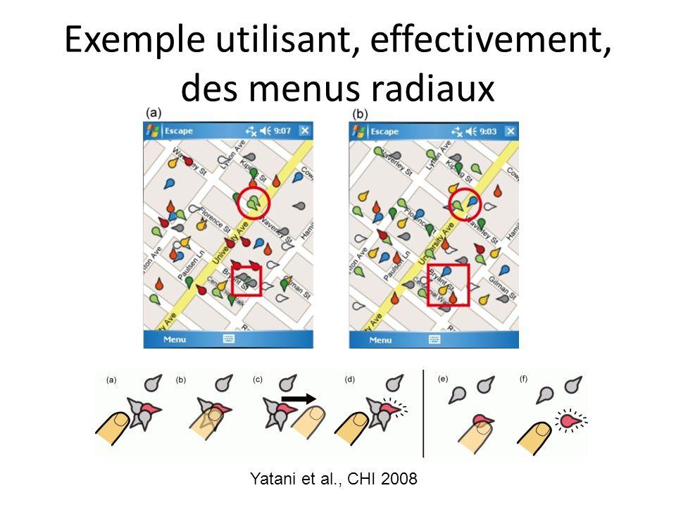 Exemple utilisant, effectivement, des menus radiaux Yatani et al., CHI 2008