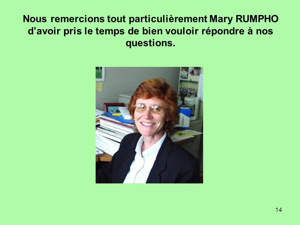 14 Nous remercions tout particulièrement Mary RUMPHO d'avoir pris le temps de bien vouloir répondre à nos questions.