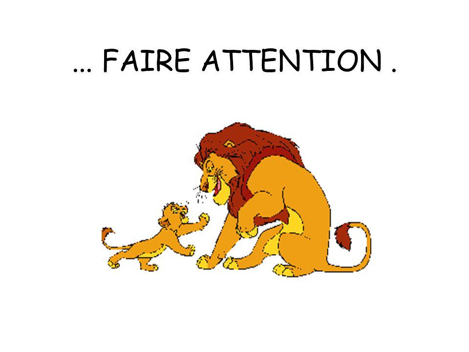 ... FAIRE ATTENTION.