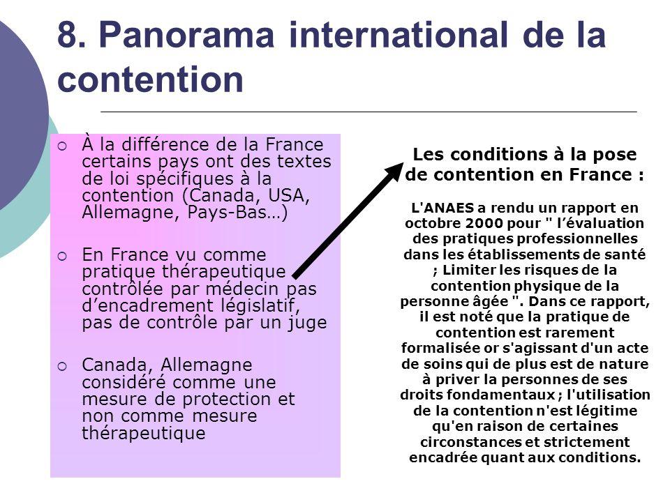 8. Panorama international de la contention  À la différence de la France certains pays ont des textes de loi spécifiques à la contention (Canada, USA