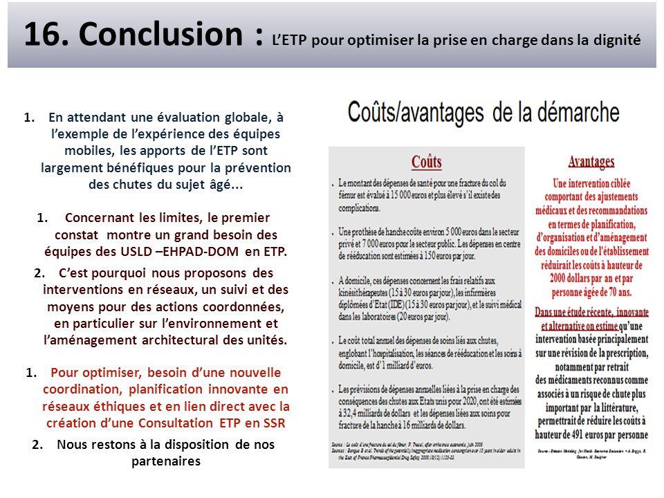 16. Conclusion : L'ETP pour optimiser la prise en charge dans la dignité 1.En attendant une évaluation globale, à l'exemple de l'expérience des équipe