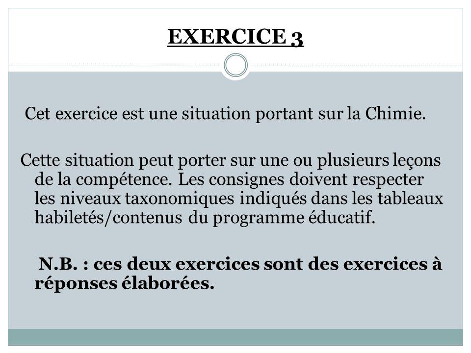 EXERCICE 3 Cet exercice est une situation portant sur la Chimie.