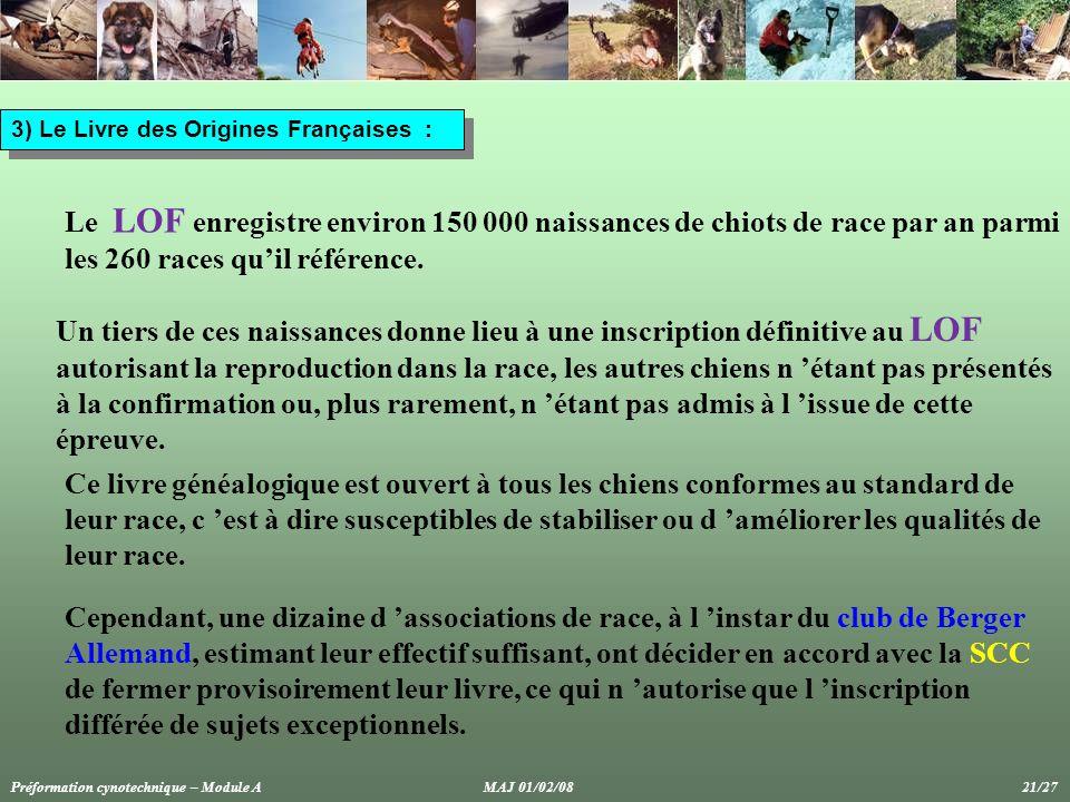 3) Le Livre des Origines Françaises : Le LOF enregistre environ 150 000 naissances de chiots de race par an parmi les 260 races qu'il référence.