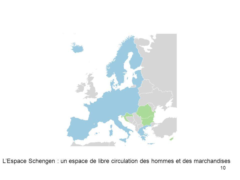 10 L'Espace Schengen : un espace de libre circulation des hommes et des marchandises
