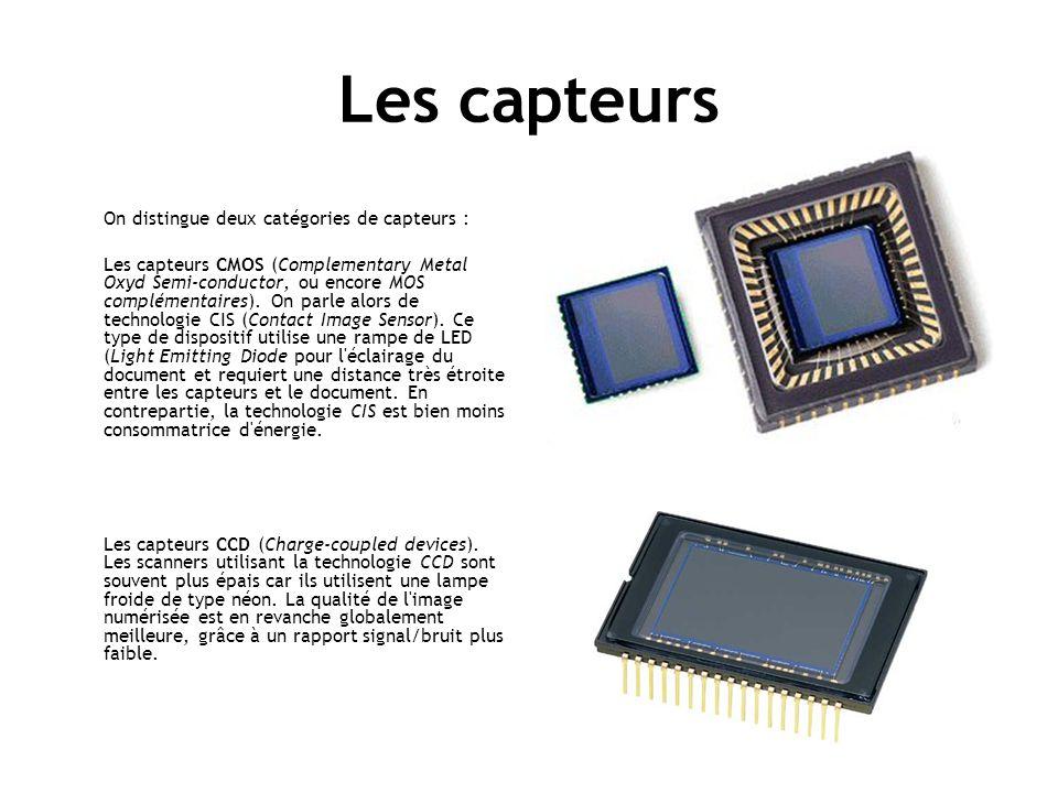 Les capteurs On distingue deux catégories de capteurs : Les capteurs CMOS (Complementary Metal Oxyd Semi-conductor, ou encore MOS complémentaires).