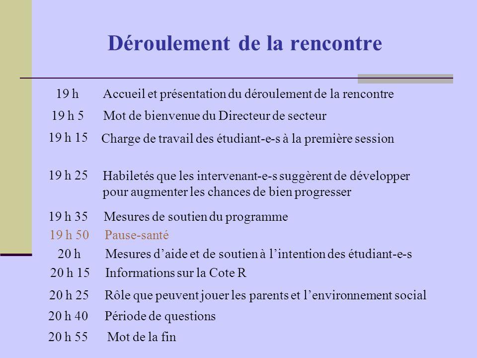 Déroulement de la rencontre 19 hAccueil et présentation du déroulement de la rencontre 19 h 5Mot de bienvenue du Directeur de secteur 19 h 15 Charge d
