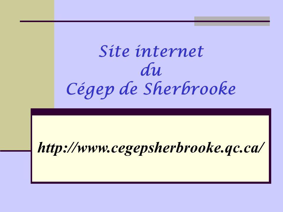 Site internet du Cégep de Sherbrooke http://www.cegepsherbrooke.qc.ca/