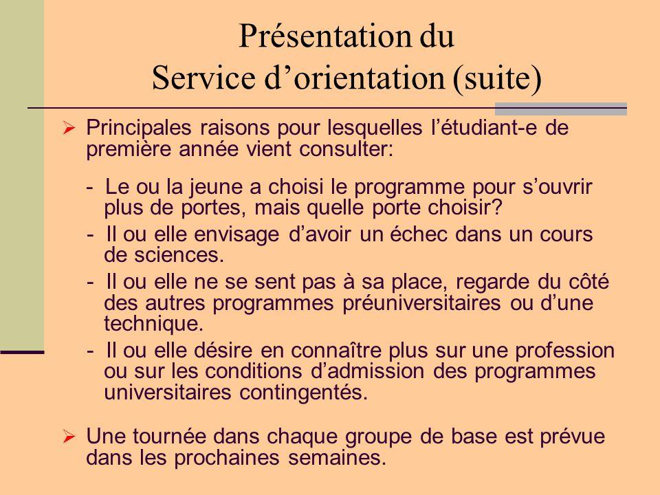 Présentation du Service d'orientation (suite)  Principales raisons pour lesquelles l'étudiant-e de première année vient consulter: - Le ou la jeune a