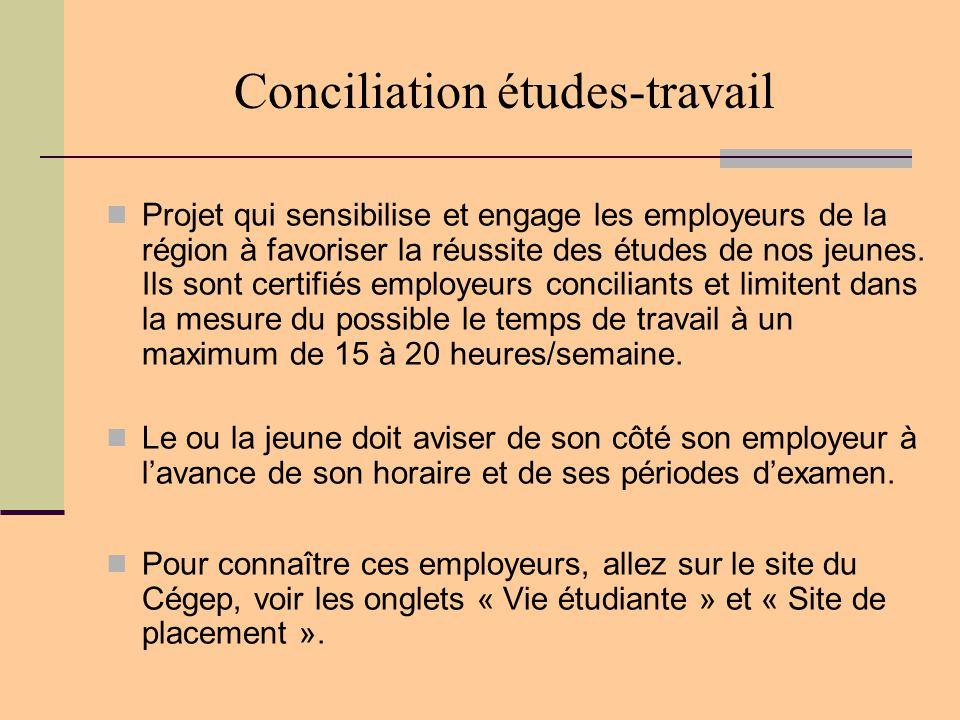 Conciliation études-travail  Projet qui sensibilise et engage les employeurs de la région à favoriser la réussite des études de nos jeunes. Ils sont