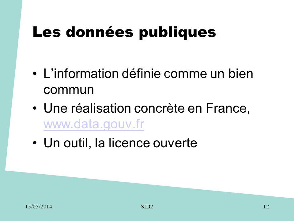 Les données publiques •L'information définie comme un bien commun •Une réalisation concrète en France, www.data.gouv.fr www.data.gouv.fr •Un outil, la